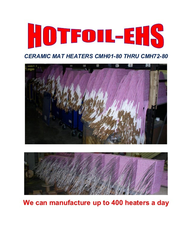 CERAMIC MAT HEATERS CMH01-80 THRU CMH72-80 We can manufacture up to 400 heaters a day