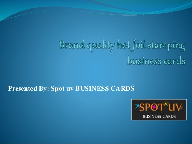 Hot foil stamping business cards hot foil stamping business cards presented by spot uv business cards colourmoves