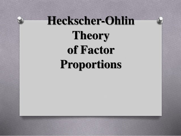 The Heckscher-Ohlin (Factor Proportions) Model Overview
