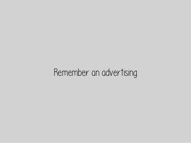 Remember an advertising