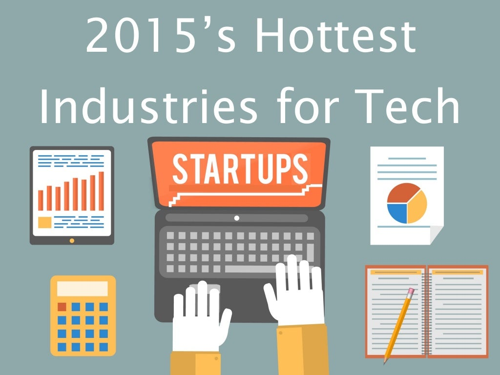 10 Hottest Industries for Tech Startups in 2015