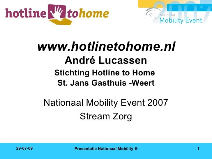www.hotlinetohome.nl André Lucassen Stichting Hotline to Home   St. Jans Gasthuis -Weert Nationaal Mobility Event 2007 Str...