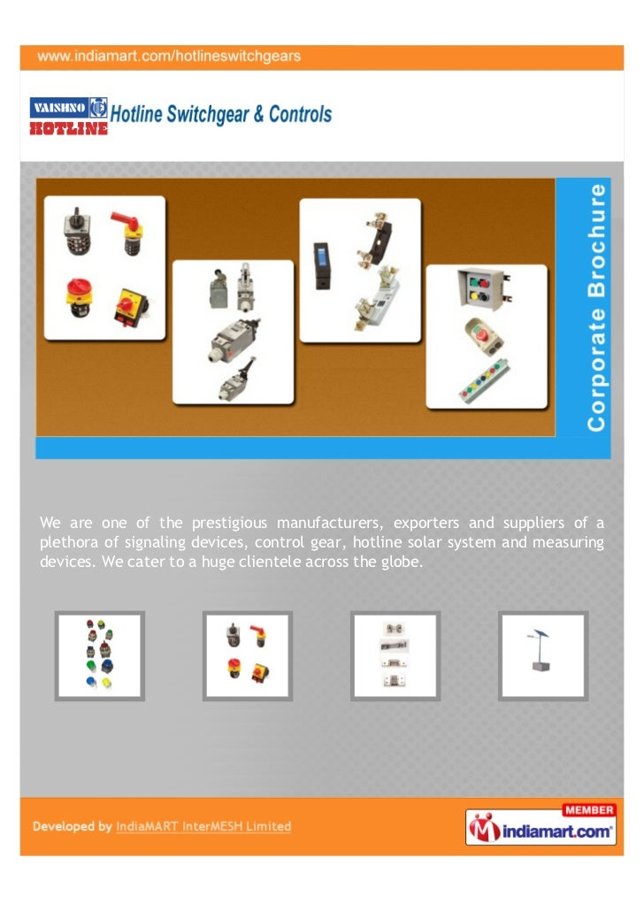 We are one of the prestigious manufacturers, exporters and suppliers of aplethora of signaling devices, control gear, hotl...