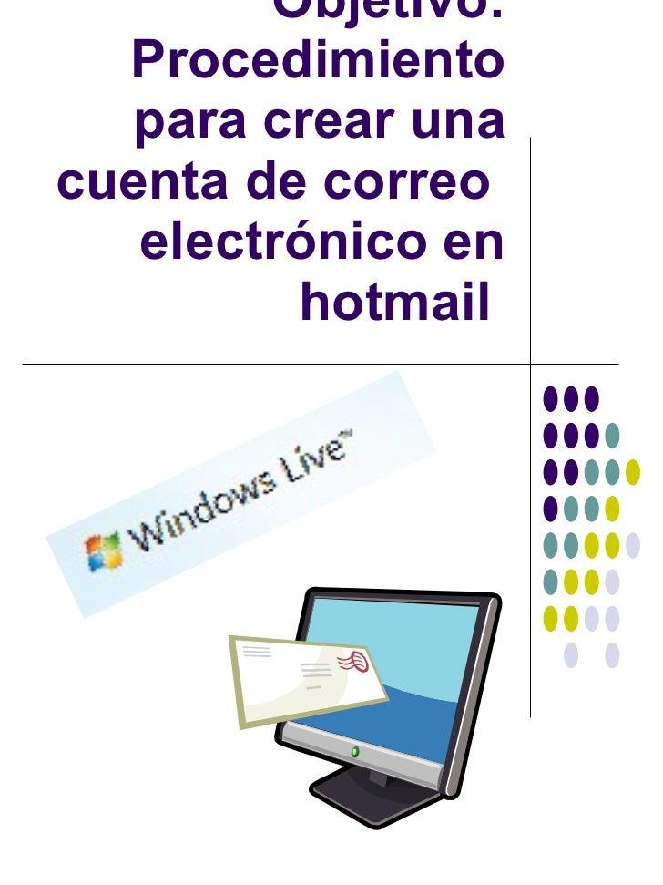 Objetivo: Procedimiento para crear una cuenta de correo  electrónico en hotmail