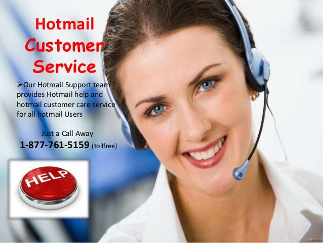 Hotmail Customer Service Our Hotmail Support team provides Hotmail help and hotmail customer care service for all hotmail...