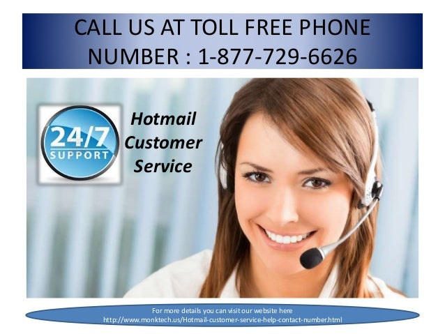Call Hotmail customer service 1:877:729:6626 tollfree for technical s…