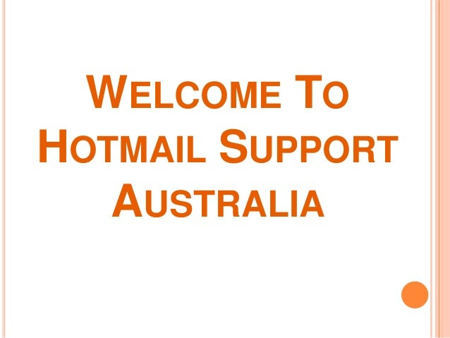 WELCOME TO HOTMAIL SUPPORT AUSTRALIA