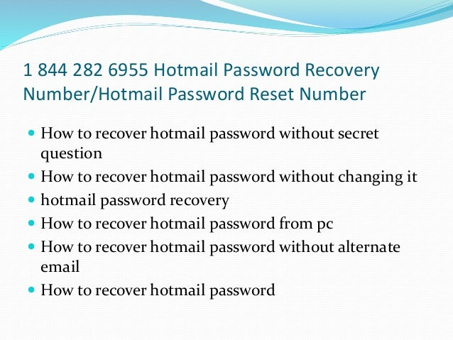 1 844 282 6955 Hotmail Password Recovery Number/Hotmail Password Reset Number  How to recover hotmail password without se...