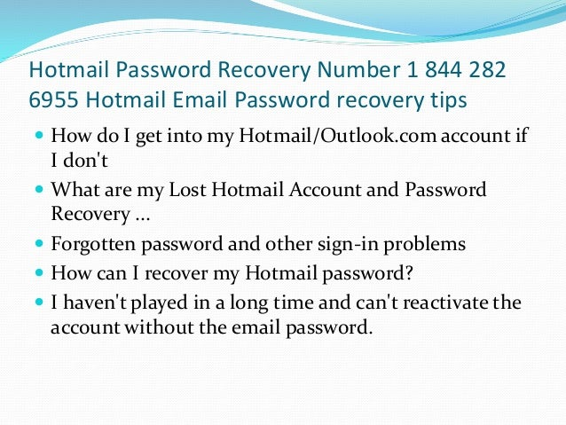 Hotmail Password Recovery Number 1-844-282-6955 Hotmail Password Recovery Support phone Number  Slide 2