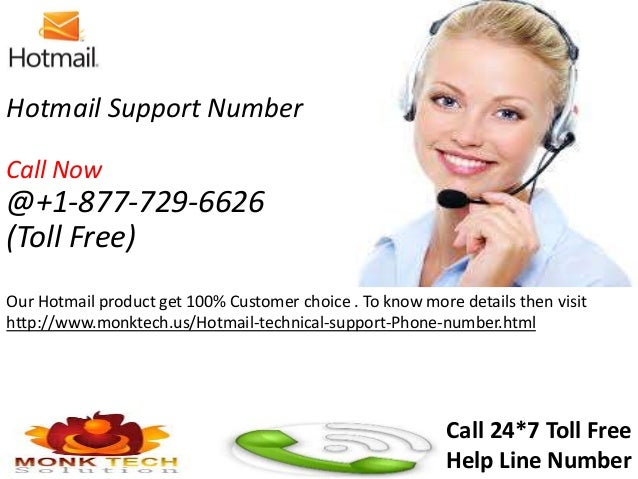 Hotmail Support Number Call Now @+1-877-729-6626 (Toll Free) Our Hotmail product get 100% Customer choice . To know more d...