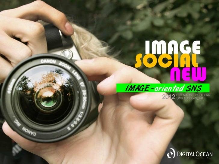 IMAGE  SOCIAL     NEWIMAGE -oriented SNS         2012 HOT MARKETING TREND              DIGITALOCEAN_MKT