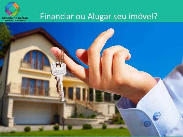 Financiar ou Alugar seu imóvel?