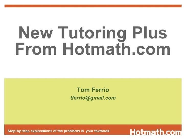 New Tutoring Plus From Hotmath.com Tom Ferrio [email_address]