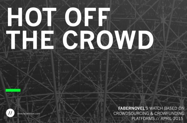 Hot off the Crowd – FABERNOVEL's watch based on crowdfunding and crowdsourcing platforms // April 2015