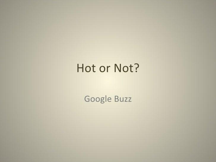 Hot or Not? Google Buzz