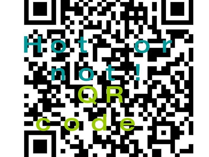 Hot or not! QR code