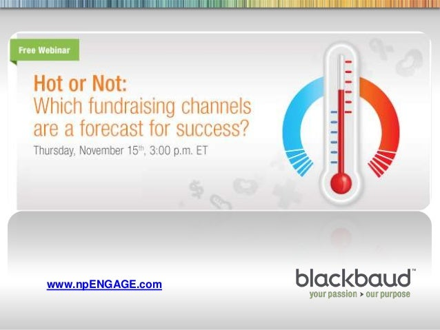 www.npENGAGE.com11/15/2012   Hot or Not: Fundraising in 2012 | @franswaa   1