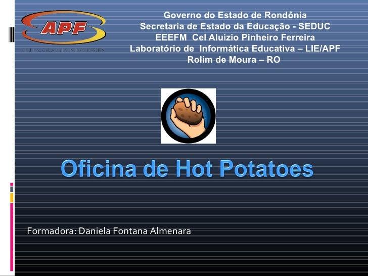 Governo do Estado de Rondônia Secretaria de Estado da Educação - SEDUC EEEFM  Cel Aluízio Pinheiro Ferreira Laboratório de...