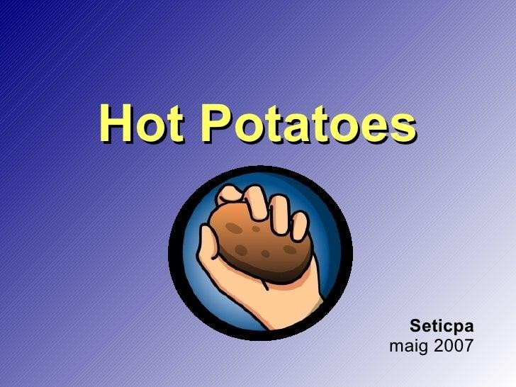 Hot Potatoes Seticpa maig 2007
