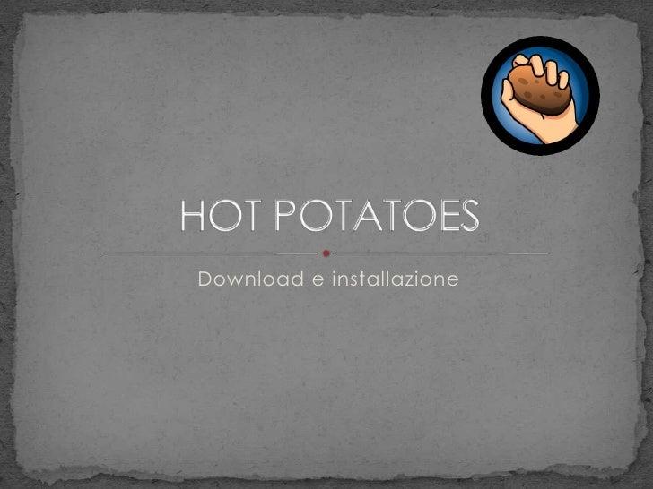 Download e installazione<br />HOT POTATOES<br />