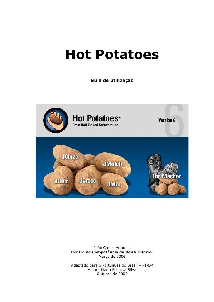 Hot Potatoes           Guia de utilização                João Carlos Antunes Centro de Competência da Beira Interior      ...