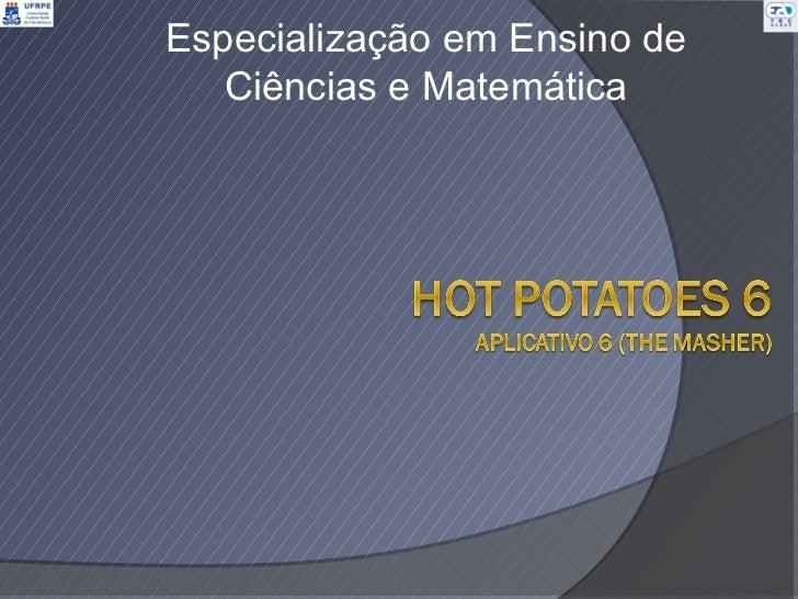 Especialização em Ensino de   Ciências e Matemática