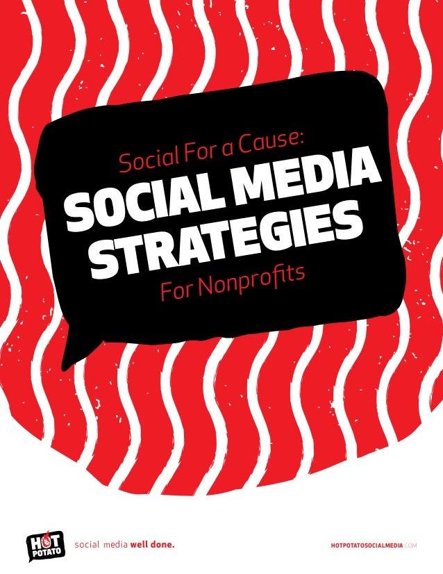 HotPotatoSocialMedia.com Social For a Cause: Social Media Strategies For Nonprofits m