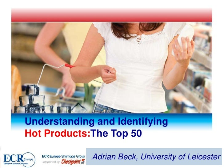 Understanding and Identifying Hot Products:The Top 50<br />Background, Plans and Vision<br />Adrian Beck, University of Le...
