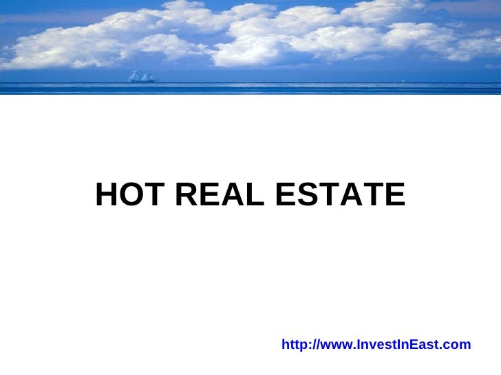HOT REAL ESTATE http://www.InvestInEast.com