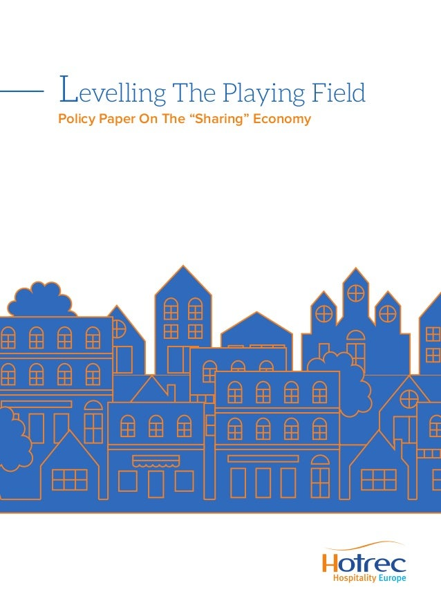 "1HOTREC POLICY PAPER – NOVEMBER 2015 Levelling The Playing Field Policy Paper On The ""Sharing"" Economy"