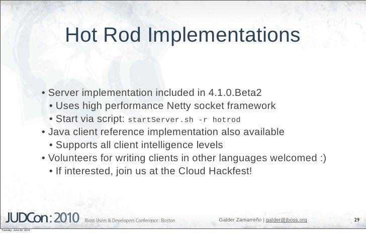 Hot Rod Implementations                           • Server implementation included in 4.1.0.Beta2                         ...