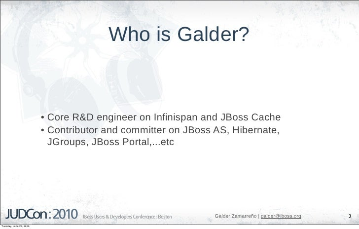 Who is Galder?                            • Core R&D engineer on Infinispan and JBoss Cache                          • Con...