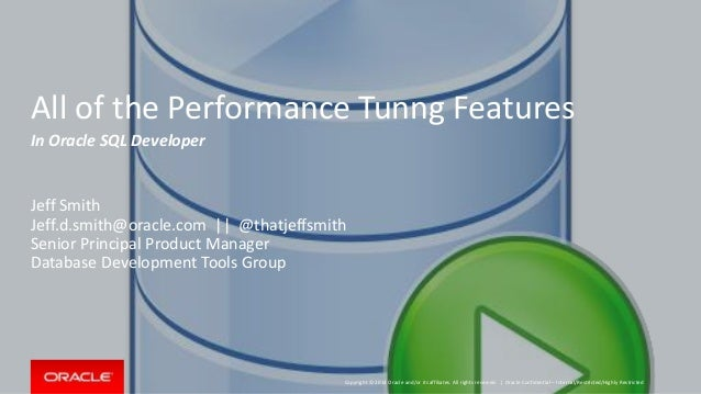 Copyright © 2014 Oracle and/or its affiliates. All rights reserved. | All of the Performance Tunng Features In Oracle SQL ...