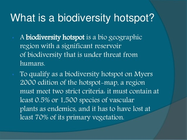 threats to biodiversity hotspots A more recent threat to the biodiversity hotspot is the massive development for housing and recreation that has grown in the southwest region of western australia this brings with it weed invasions, higher incidence of animal road deaths due to cars and trucks.