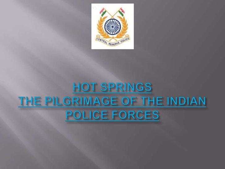 HOT SPRINGSTHE PILGRIMAGE OF THE INDIAN POLICE FORCES<br />