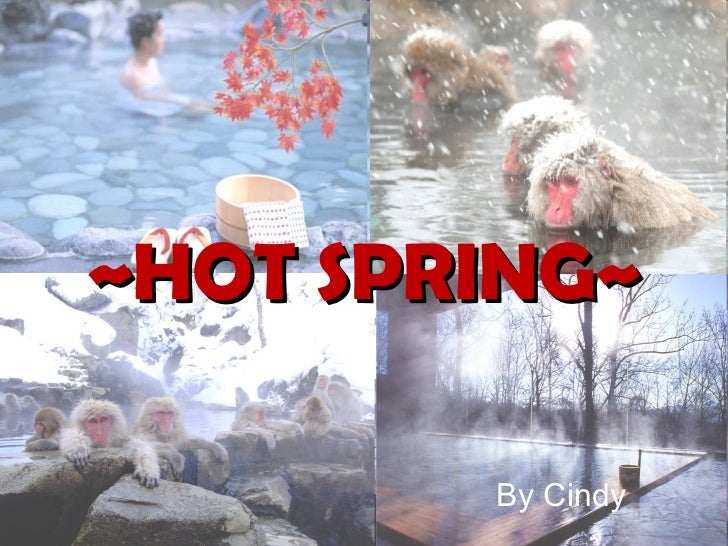 ~HOT SPRING~ By Cindy