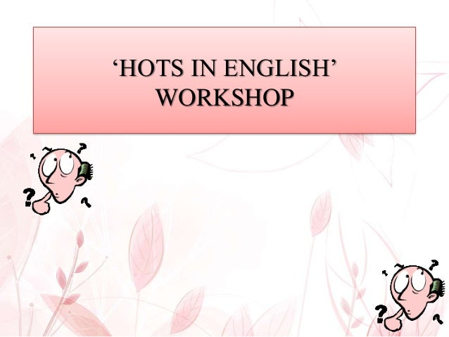 'HOTS IN ENGLISH' WORKSHOP