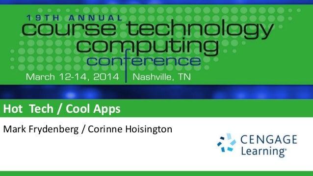Hot Tech / Cool Apps Mark Frydenberg / Corinne Hoisington