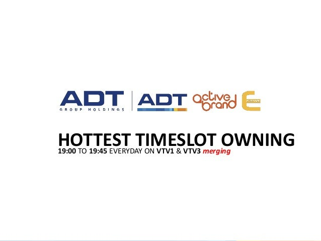 HOTTEST TIMESLOT OWNING19:00 TO 19:45 EVERYDAY ON VTV1 & VTV3 merging