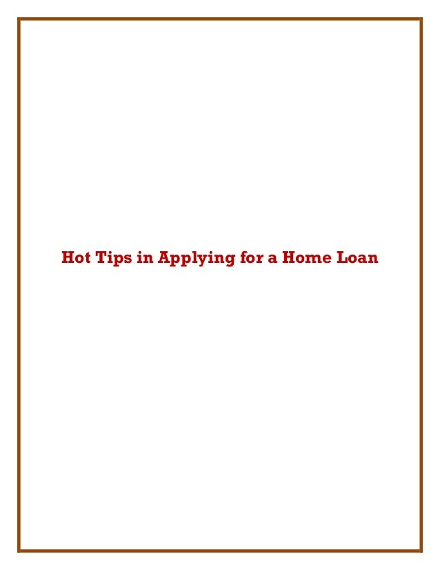 Hot Tips in Applying for a Home Loan