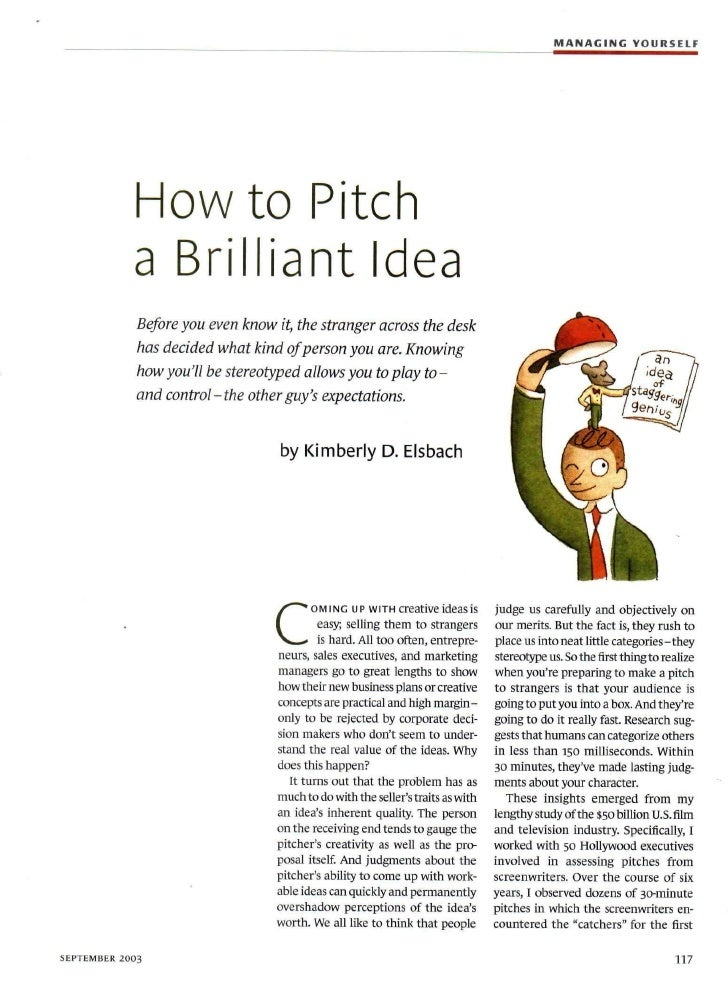 how to pitch a brilliant idea Managing yourself how to pitch a brilliant idea before you even know it, the stranger across the desk has decided what kind of person you are knowing.