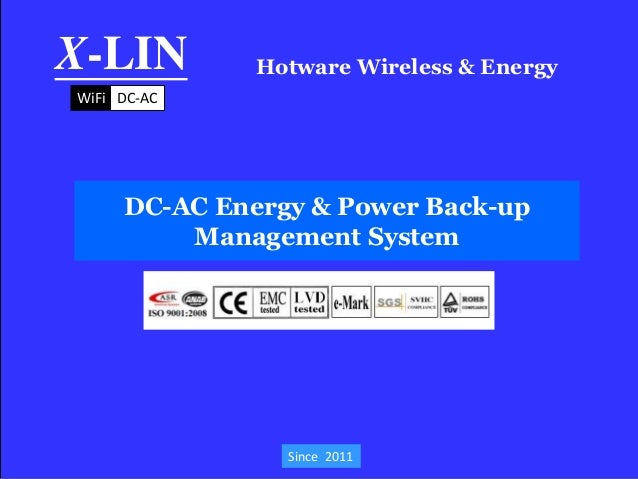 Hotware Wireless & EnergyX-LINDC-AC Energy & Power Back-upManagement SystemSince 2011WiFi DC-AC