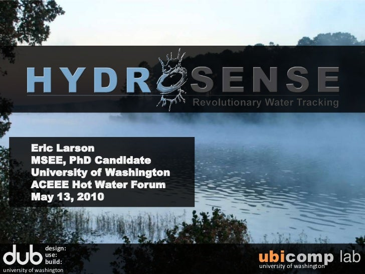Eric Larson<br />MSEE, PhD Candidate<br />University of Washington<br />ACEEE Hot Water Forum<br />May 13, 2010<br />desig...