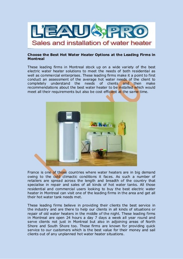 Choose the Best Hot Water Heater Options at the Leading Firms in Montreal These leading firms in Montreal stock up on a wi...
