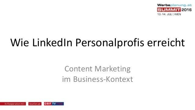 Wie LinkedIn Personalprofis erreicht Content Marketing im Business-Kontext