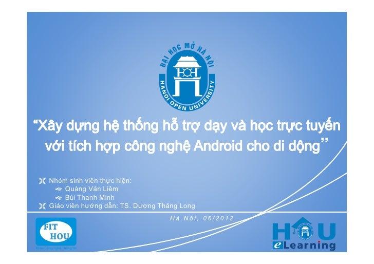 """"""" Nhóm sinh viên thực hiện:    Quàng Văn Liêm    Bùi Thanh Minh Giáo viên hướng dẫn: TS. Dương Thăng Long             ..."""
