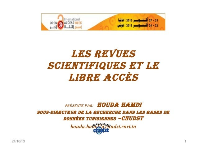 les Revues scientifiques et le libRe Accès PRésenté PAR:  HoudA HAMdi  sous-diRecteuR de lA RecHeRcHe dAns les bAses de do...