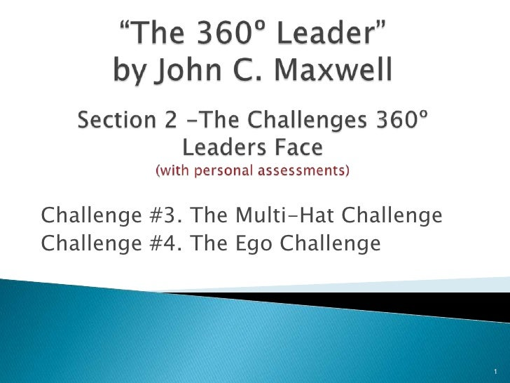 """""""The 360º Leader""""by John C. Maxwell Section 2 -The Challenges 360º Leaders Face(with personal assessments)<br />Challenge ..."""