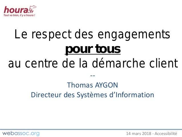 25 janvier 2018 – #WAday14 mars 2018 - Accessibilité Le respect des engagements pour tous au centre de la démarche client ...