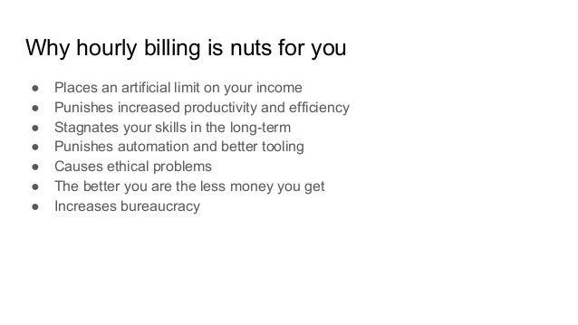 Hourly billing is nuts Slide 3